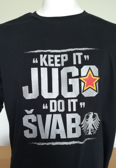 Keep it Jugo, do it Švabo T-Shirt - Special Edition